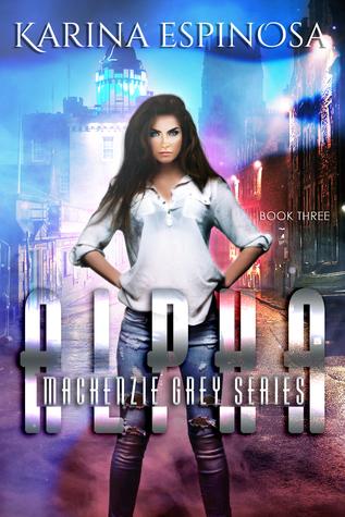 Alpha (Mackenzie Grey: Origins, #3)