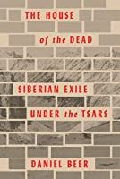 The House of the Dead: Siberian Exile Under the Stars