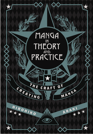 Manga in Theory and Practice by Hirohiko Araki