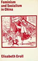 Feminism and Socialism in China