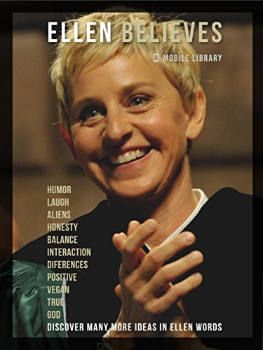 Ellen Believes Be Inspired By Ellen DeGeneres Words