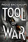 Tool of War (Ship Breaker, #3) by Paolo Bacigalupi