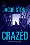 Crazed (Morris Brick, #2)