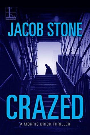 Crazed (Morris Brick, #2)