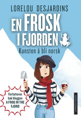 En frosk i fjorden: Kunsten å bli norsk