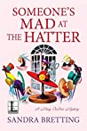 Someone's Mad at the Hatter (A Missy DuBois Mystery #3)