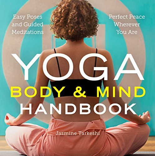 Yoga Body and Mind Handbook Easy Poses Guided Meditations Perfect Peace Wheer You Are