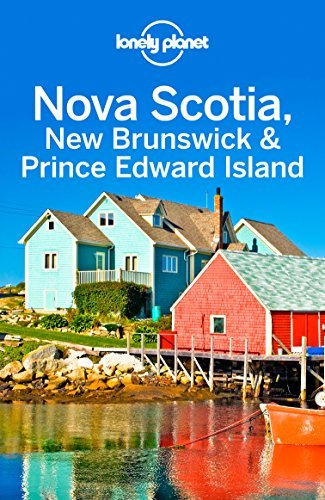 Lonely Planet Nova Scotia, New Brunswick & Prince Edward Island, 4th Edition