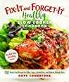 Fix-It and Forget-It Healthy Slow Cooker Cookbook: 150 Whole Food Recipes for Paleo, Vegan, Gluten-Free, and Diabetic-Friendly Diets