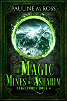 The Magic Mines of Asharim (Brightmoon, #4)