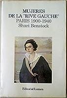 """Mujeres de la """"Rive Gauche"""". París 1900-1940"""