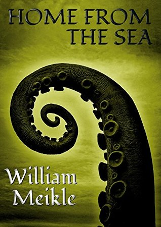 Home From The Sea by William Meikle