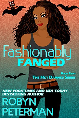 Robyn Peterman - Hot Damned 8 - Fashionably Fanged