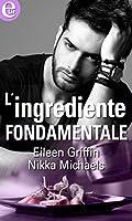 L'ingrediente fondamentale (In the kitchen, #1)