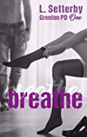 Breathe (Grenton PD, #1)