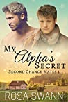 My Alpha's Secret (Second Chance Mates, #1)