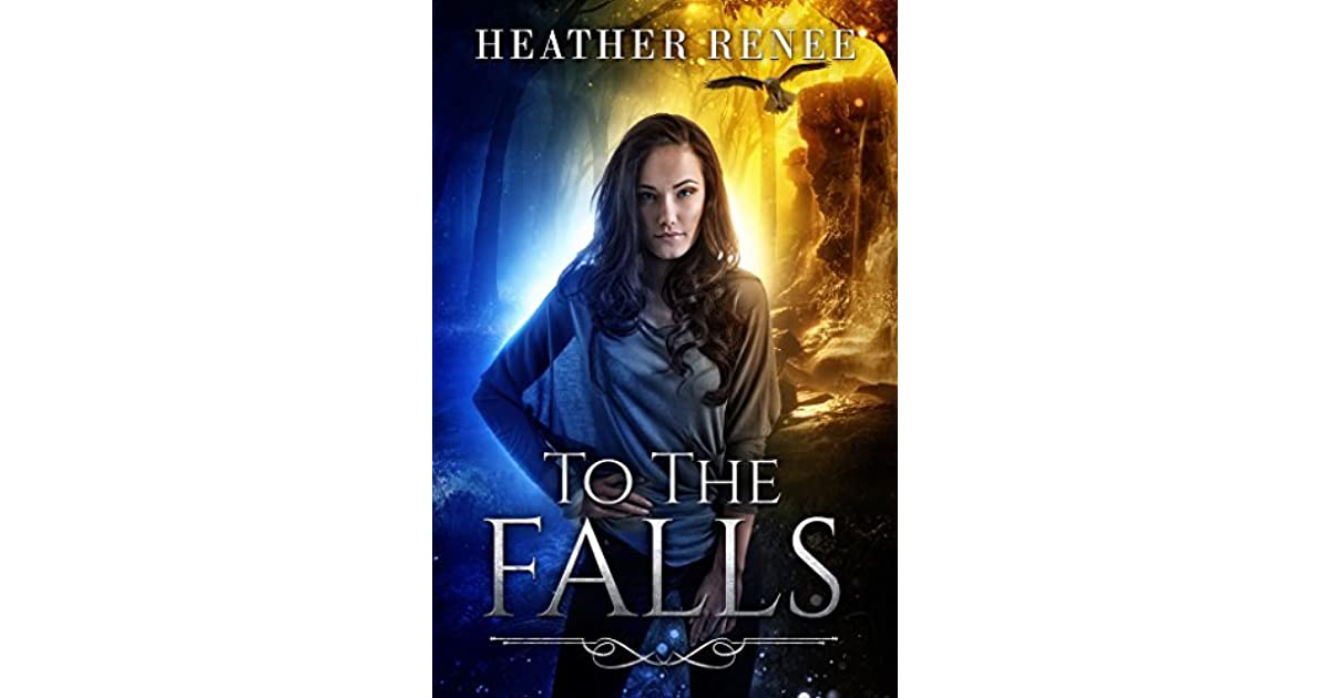 From The Falls The Falls Trilogy 2 By Heather Renee