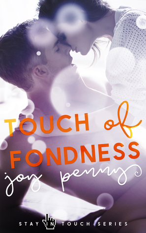Touch of Fondness (Stay in Touch, #1)