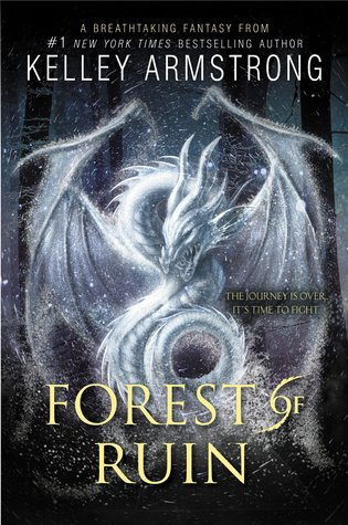 Forest of Ruin (Age of Legends, #3) by Kelley Armstrong