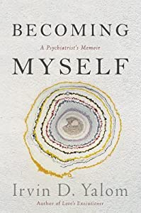 Becoming Myself: A Psychiatrist's Memoir