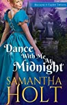 Dance With Me At Midnight (Regency Fairy Twists #3)