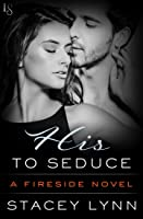 His to Seduce (Fireside, #4)