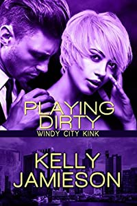 Playing Dirty (Windy City Kink Book 3)