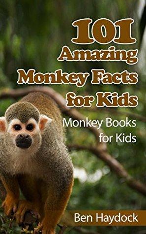 101 Amazing Monkey Facts for Kids: Monkey Books for Children