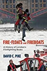 Fire - Floats and Fireboats by David C. Pike