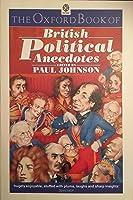 The Oxford Book of British Political Anecdotes