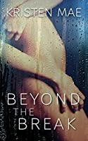 Beyond the Break: (Conch Garden Book 1)