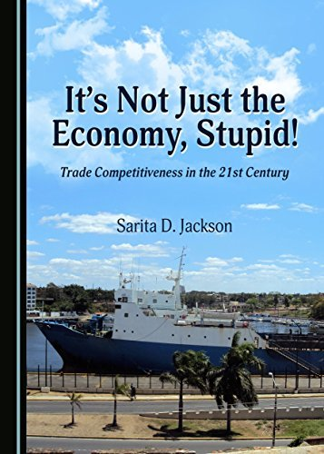 It's Not Just the Economy, Stupid! Trade Competitiveness in the 21st Century
