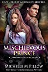Mischievous Prince (Captured by a Dragon-Shifter, #5)