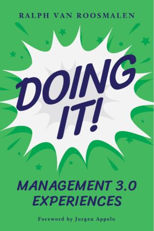 Doing It : Management 3.0 Experiences