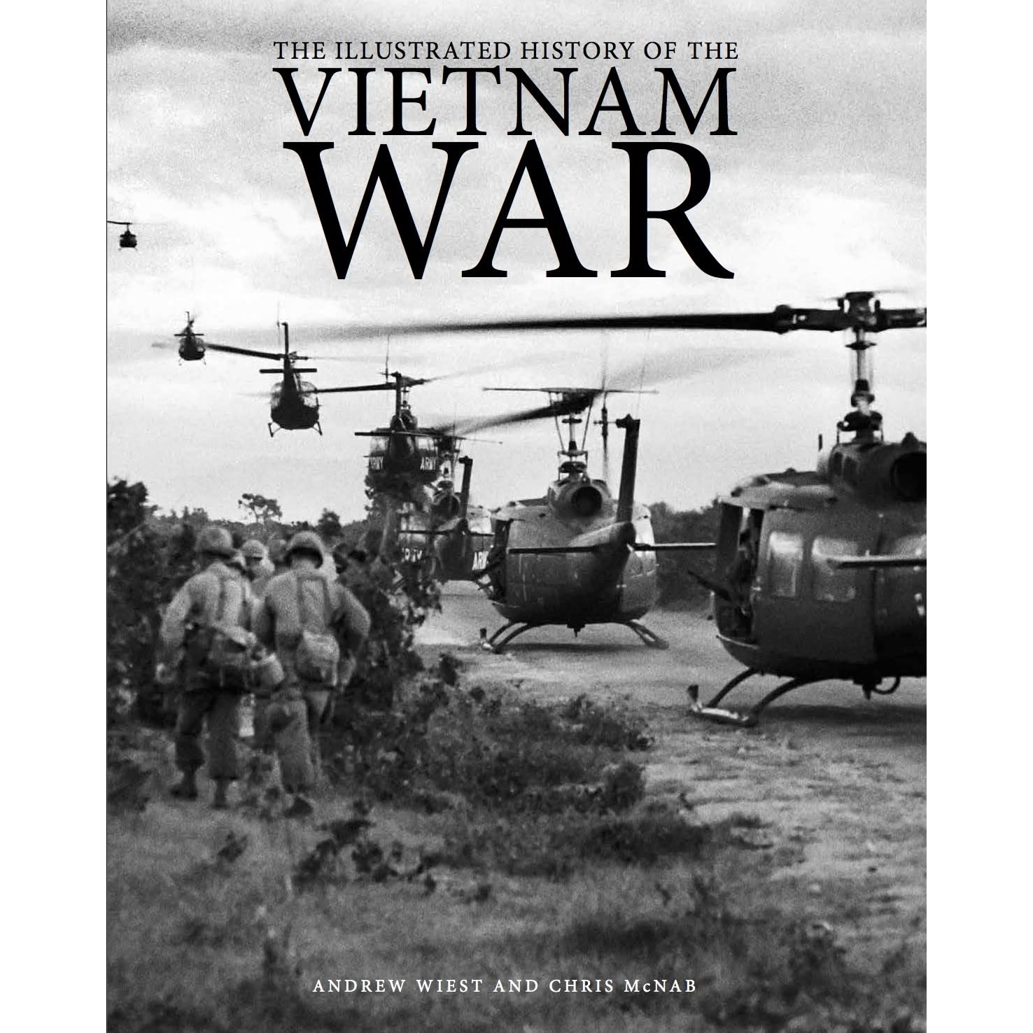 The Illustrated History of the Vietnam War by Andrew Wiest