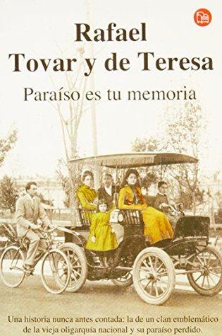 PARAISO ES TU MEMORIA-BOL Rafael Tovar Y De Teresa