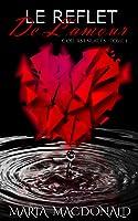 Le reflet de l'amour (Coeurs enlacés #1)