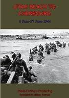 Utah Beach to Cherbourg - 6 June-27 June 1944