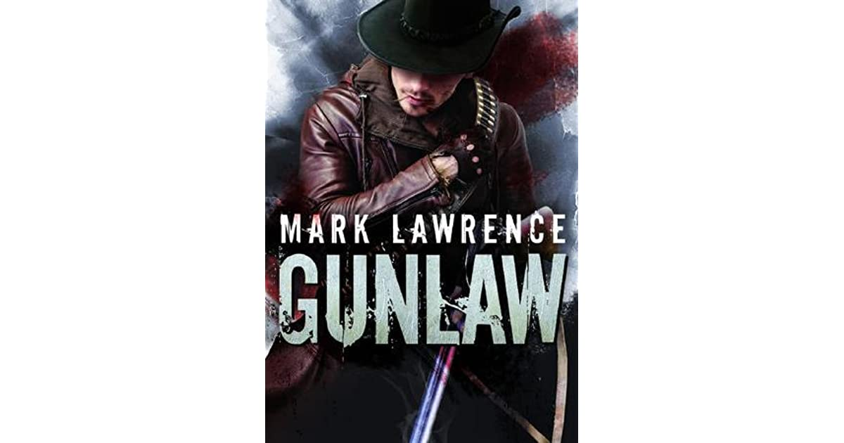 Gunlaw By Mark Lawrence