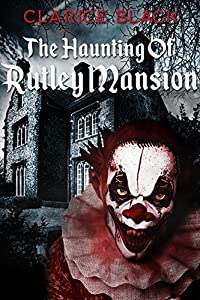 The Haunting of Rutley Mansion