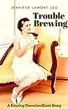 Trouble Brewing (Roaring Twenties Short Story #2)