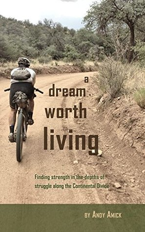 A Dream Worth Living: Finding Strength in the Depths of Struggle Along the Continental Divide