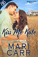 Kiss Me, Kate (The Madison Stories, #1)