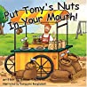 Put Tony's Nuts in Your Mouth!: Reach Around Books--Season One, Book Four
