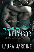 Tempting Her Neighbor (Small Town Temptations #1)