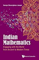 Indian Mathematics:Engaging with the World from Ancient to Modern Times