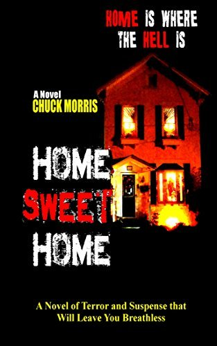HOME SWEET HOME: Home is Where the Hell Is  by  Chuck Morris