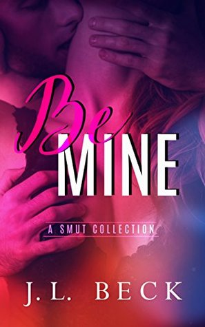 Be Mine by J.L. Beck