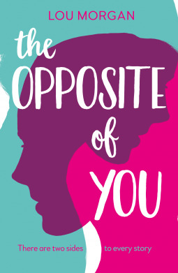 The Opposite of You by Lou Morgan