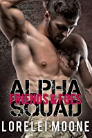 Alpha Squad: Friends & Foes